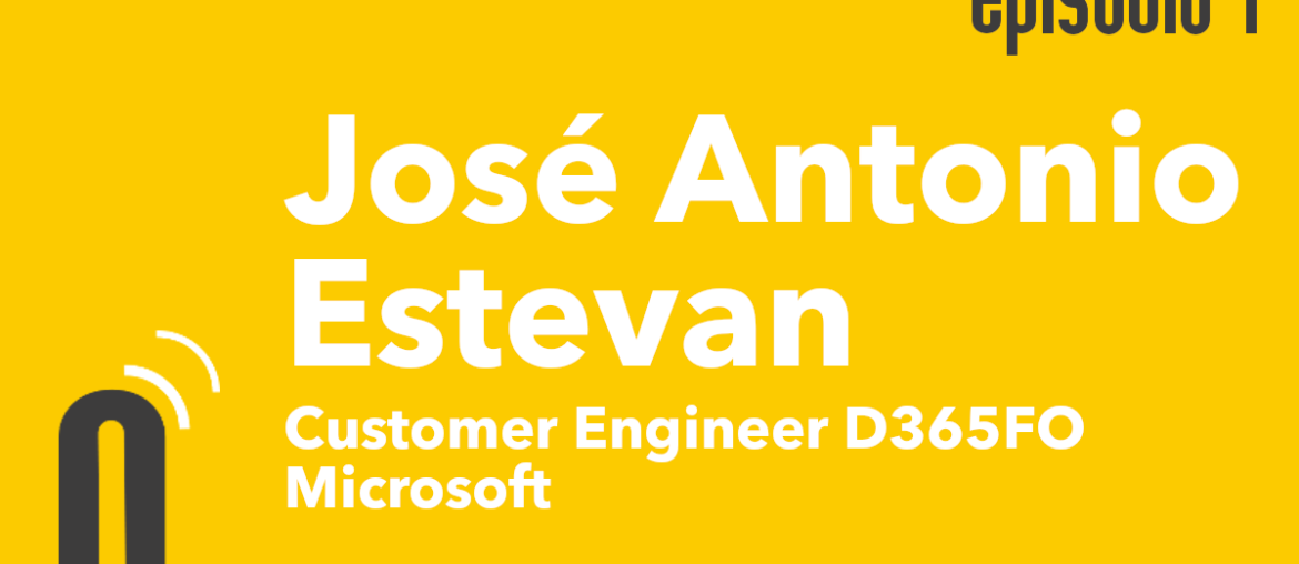 Episodio 4: José Antonio Estevan - Customer Engineer @ Microsoft